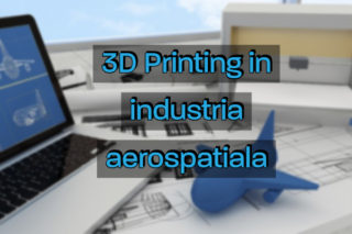 3D Printing, Imprimare 3D, Modelare 3D, 3D,3d,FDM